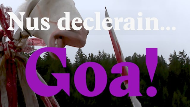 Laschar ir video «Nus declerain... Goa!»