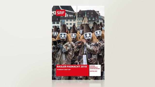 Basler Fasnacht 2018 - «D Boscht goot ab»