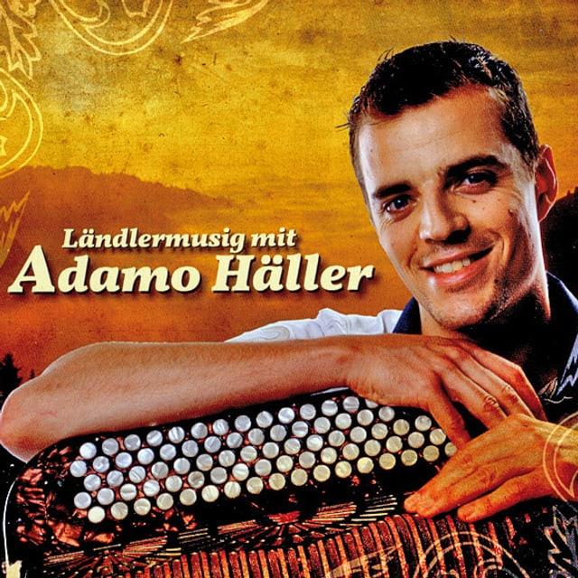Adamo Häller auf dem Cover zu seiner aktuellen CD «Ländlermusig mit Adamo Häller».