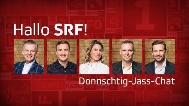 Für Sie im «Hallo SRF!»-Chat (von links): Rainer Maria Salzgeber (Moderator), Stefan Büsser (Moderator), Sonia Kälin (Schiedsrichterin), Stefano Semeria (Abteilungsleiter Jugend / Familie / Unterhaltung), Reto Peritz (Bereichsleiter Show) – ergänzt durch einen Experten vom Differenzler-Jassverband.