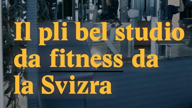 Laschar ir video «Il pli bel studio da fitness da la Svizra»