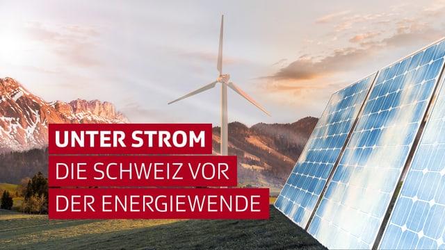 Logo «Unter Strom - Die Schweiz vor der Energiewende» Windrad und Solaranlage
