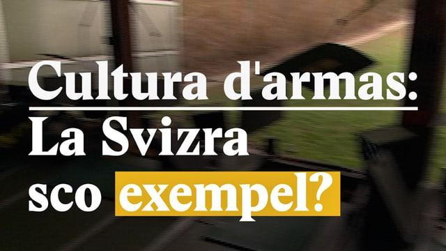 Laschar ir video «Cultura darmas: La Svizra sco exempel?»