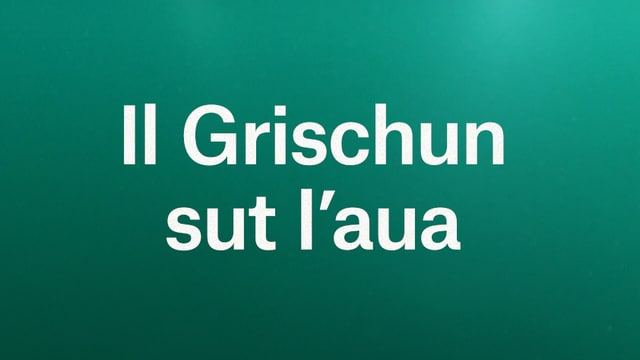 Laschar ir video «Underground Switzerland: Il Grischun sut l'aua»