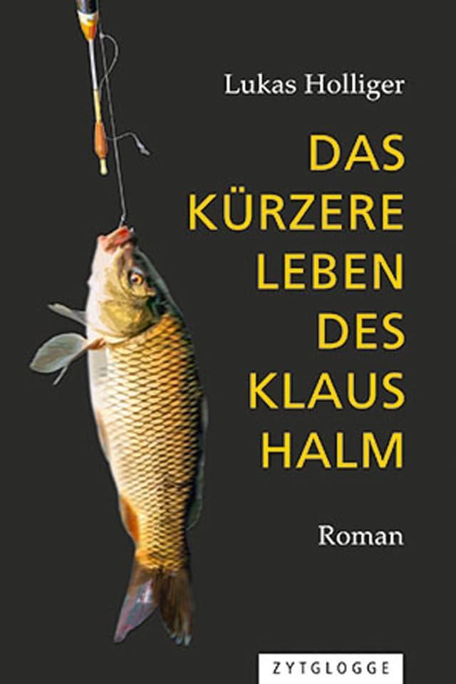 Cover zu Lukas Holliger: Das kürzere Leben des Klaus Halm.