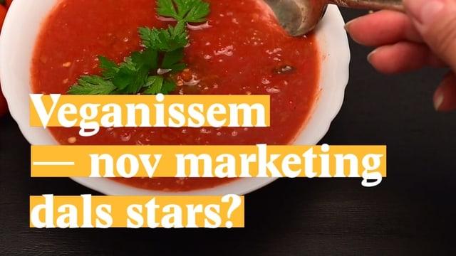 Laschar ir video «Veganissem - nov marketing dals stars?»