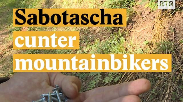 Laschar ir video «Sabotascha cunter mountainbikers»