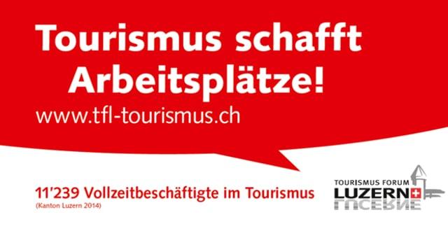 Ein Plakat mit der Aufschrift «Tourismus schafft Arbeitsplätze»
