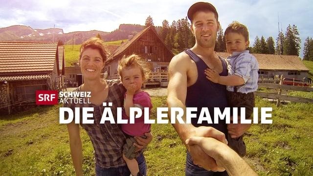 «Schweiz aktuell am Berg – die Älplerfamilie»