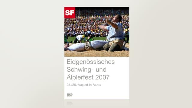 Eidgenössisches Schwing- und Älplerfest 2007 - Aarau