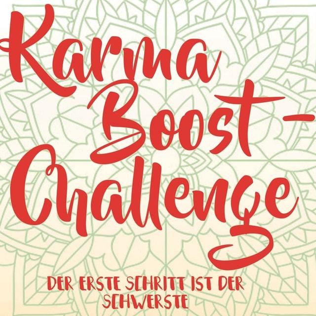 Die Karma-Boost-Challenge.