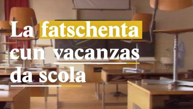 Laschar ir video «La fatschenta cun las vacanzas da scola»