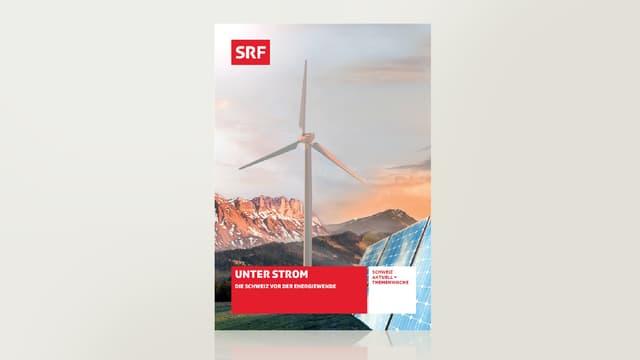 Unter Strom - Die Schweiz vor der Energiewende