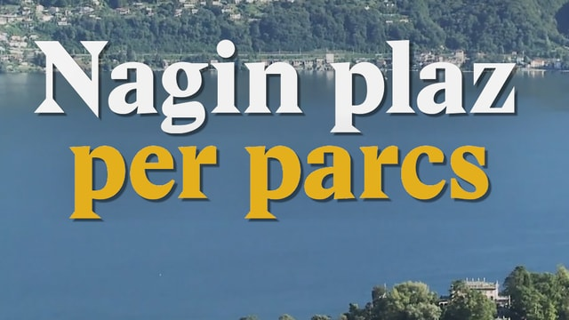 Laschar ir video «Nagin plaz per parcs»