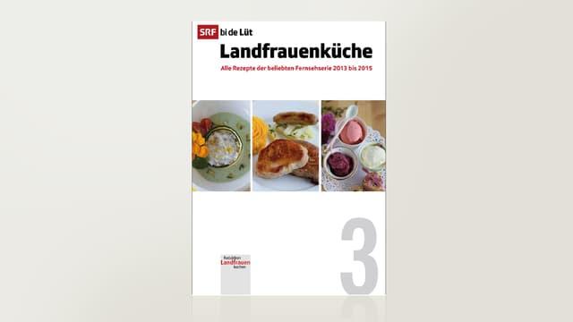 Landfrauenküche 3 - Das Buch