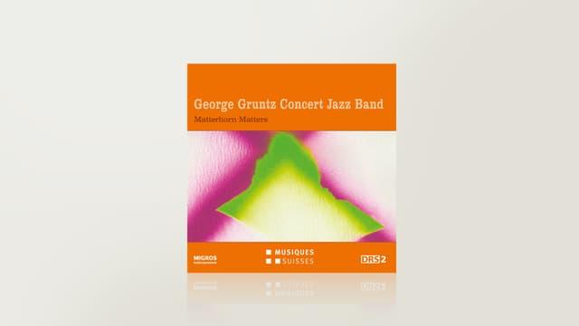 Matterhorn Matters von George Gruntz Concert Jazz Band
