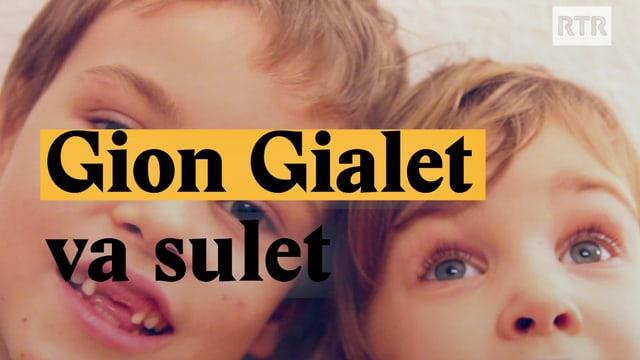 Laschar ir video «Gion Gialet, va sulet... ma co vinavant?»