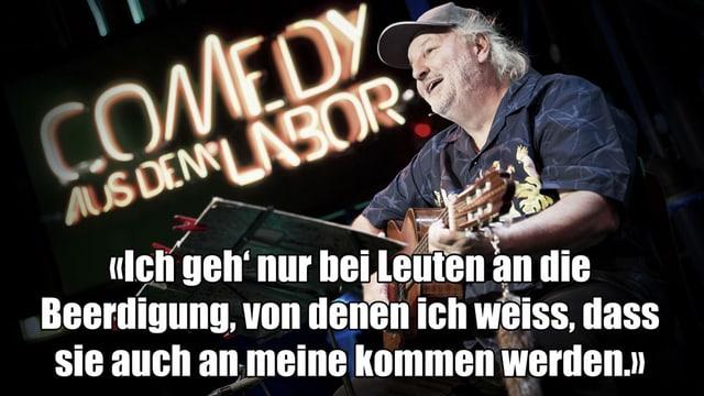 Ein Text-Fragment von Peach Webers Auftritt bei Comedy aus dem Labor: «Ich geh' nur bei Leuten an die Beerdigung, von denen ich weiss, dass sie auch an meine kommen werden.»