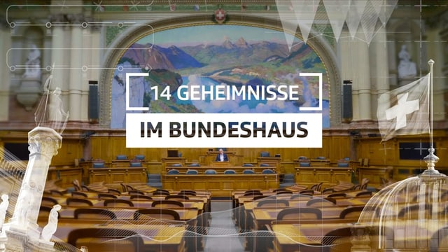 Videoserie: Geheimnisse im Bundeshaus (Artikel enthält Video)