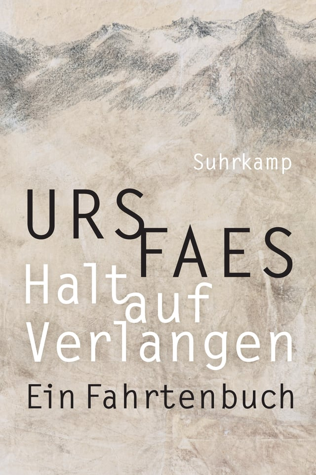 Cover zu Urs Faes: Halt auf Verlangen. Ein Fahrtenbuch, Suhrkamp.