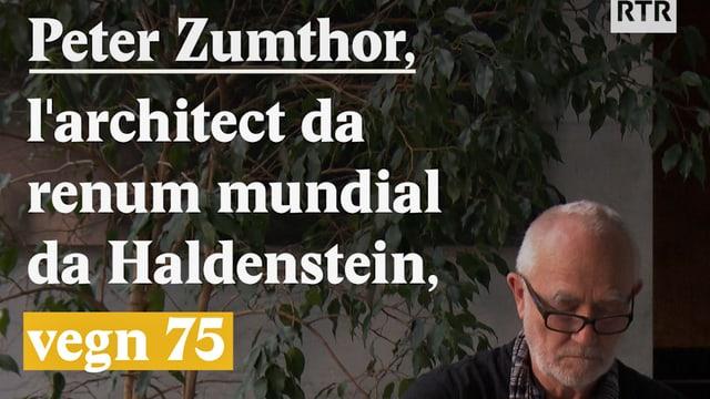 Laschar ir video «Happy 75avel, Peter Zumthor!»