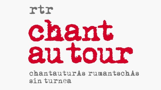 Logo RTR «Chant au tour» – chantauturAs rumantschAs sin turnea.