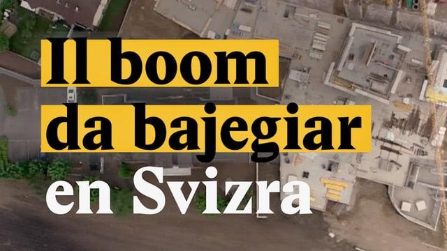 Laschar ir video «Il boom da bajegiar en Svizra»