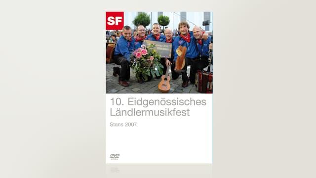 10. Eidgenössisches Ländlermusikfest 2007 in Stans