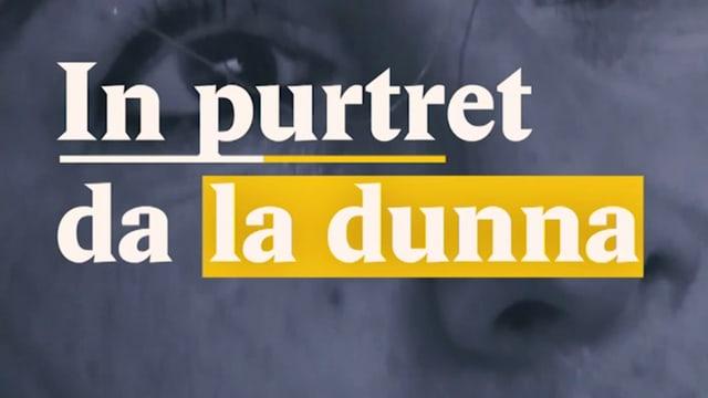 Laschar ir video «In purtret da la dunna»