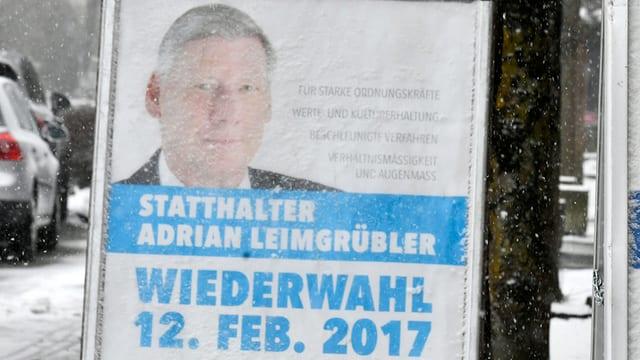 Werbeplakat für den Statthalter Adrian Leimgrübler für den ersten Wahlgang am 12. Februar