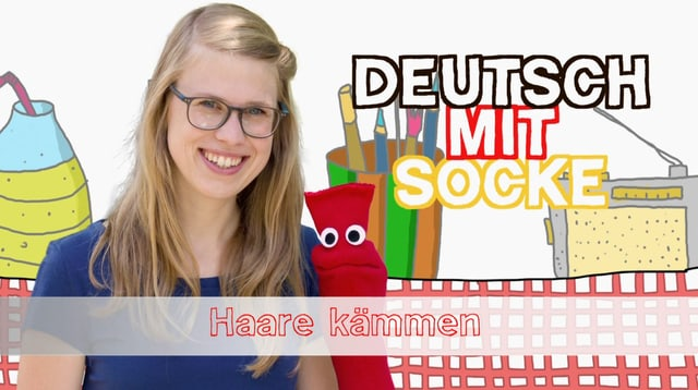 Video «Deutsch mit Socke: Haare kämmen (14/35)» abspielen