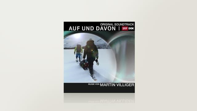 AUF UND DAVON - Instrumentale Filmmusik von Martin Villiger