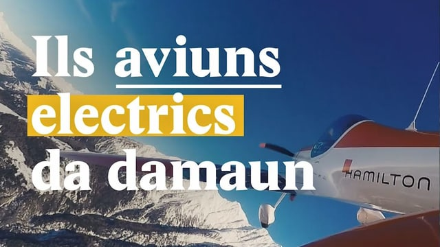 Laschar ir video «Ils aviuns electrics da damaun»