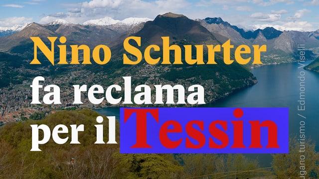 Laschar ir video «Nino Schurter fa reclama per il Tessin»