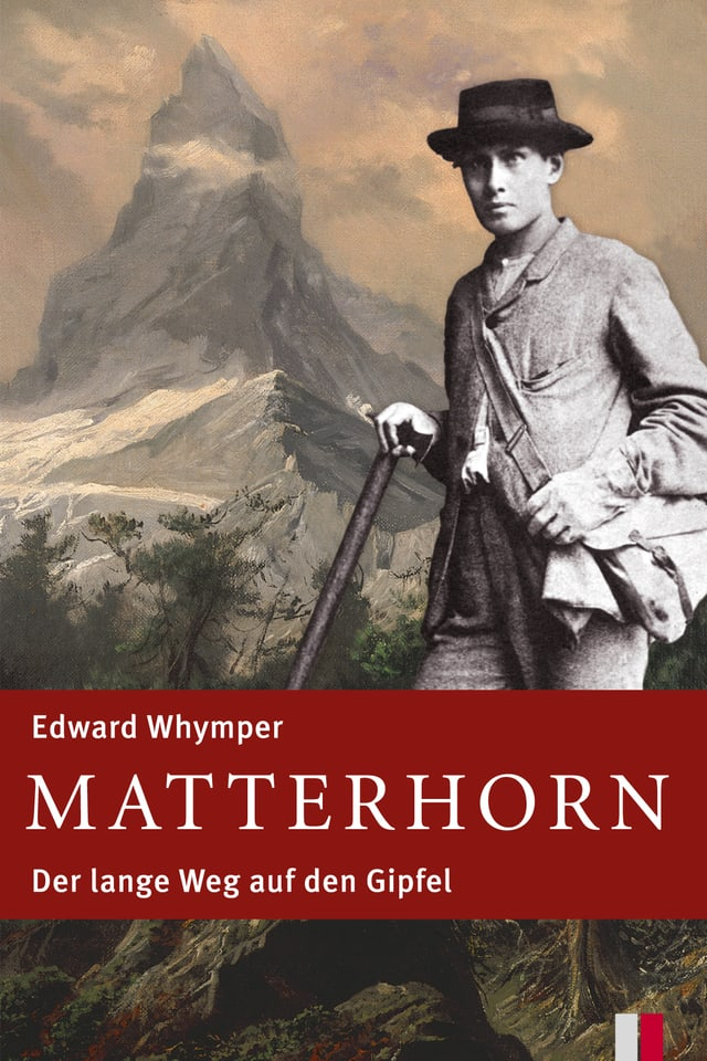 Buchcover: Matterhorn – Der lange Weg auf den Gipfel.