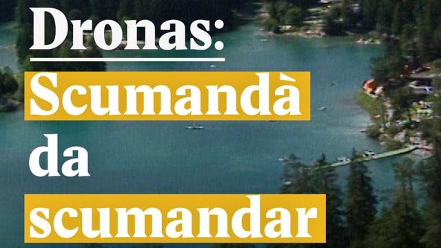 Laschar ir video «Dronas: Scumandà da scumandar»