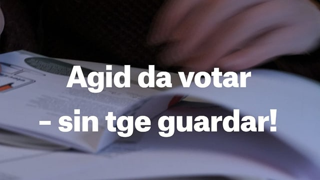 Laschar ir video «Agid da votar - sin tge guardar!»