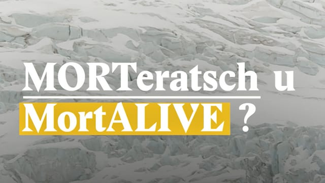 Laschar ir video «MORTeratsch u MortALIVE?»
