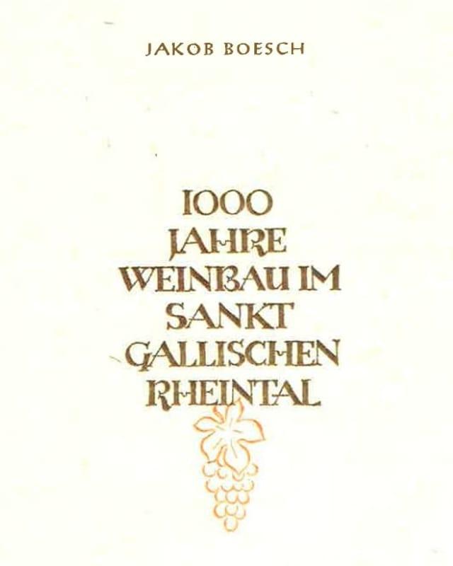 Umschlag des Buches 1000 Jahre Weinbau im St. Gallischen Rheintal.