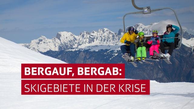 Text: Bergauf, Bergab: Skigebiete in der Krise - 4 Personen in Skiausrüstung auf Skilift mit Bergkulisse im Hintergrund