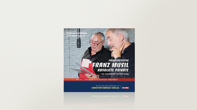Absolute private oder Privatdetektiv Franz Musils siebter Fall