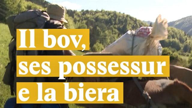Laschar ir video «Il bov, ses possessur e la biera»