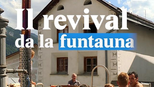 Laschar ir video «Il revival da la funtauna»