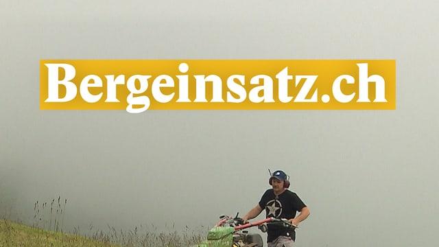 Laschar ir video «Bergeinsatz.ch - Agid voluntari per purs muntagnards»