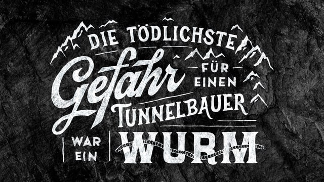 Die tödlichste Gefahr für einen Tunnelbauer war ein Wurm.