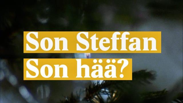Laschar ir video «Son Steffan - Son hää?»