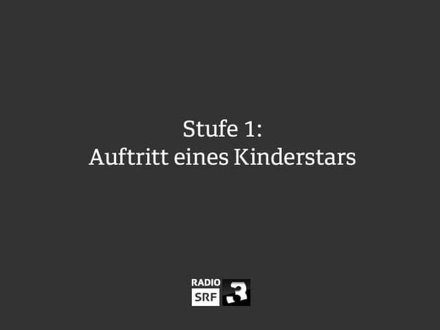 Stufe 1: Auftritt eines Kinderstars