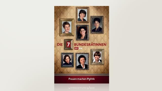 Die 7 Bundesrätinnen