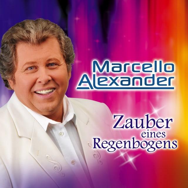 Marcello Alexanders aktuelles Album «Zauber eines Regenbogens»