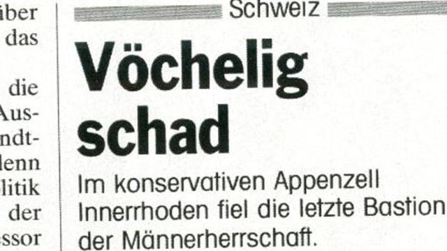 Schlagzeile «Vöchelig schad» vom Spiegel nach der erstmaligen Landsgemeinde in Innerrhoden mit Teilnahme der Frauen.